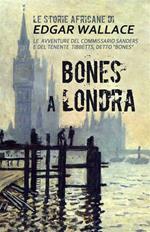 Bones a Londra. Le storie africane. Vol. 7