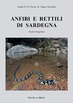 Anfibi e rettili di Sardegna. Guida fotografica