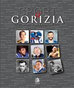 Sport a Gorizia. 1942-2012. 70 anni di attività CONI