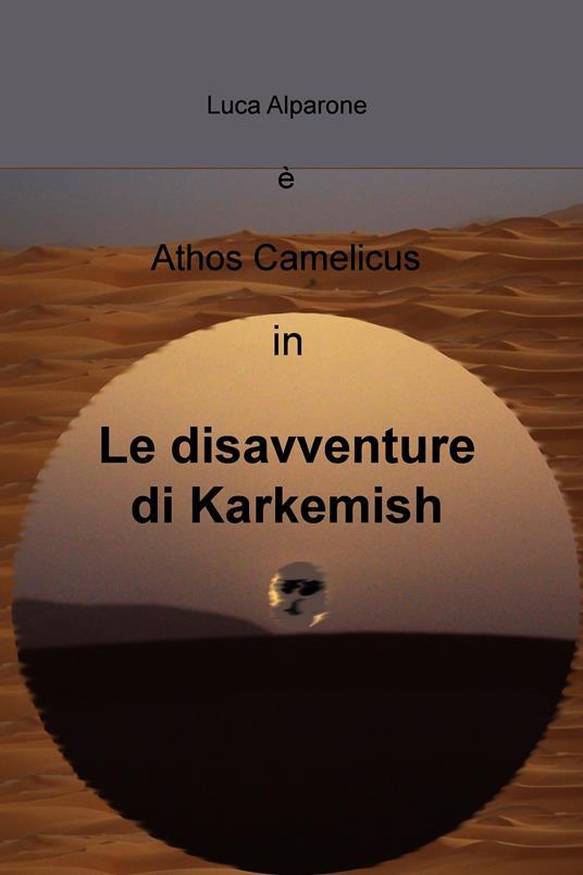 Le disavventure di Karkemish - Alparone Luca - ebook
