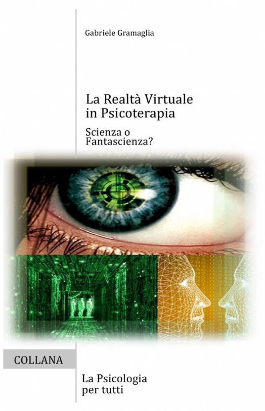 La realtà virtuale in psicoterapia - Gabriele Gramaglia - copertina