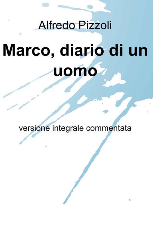 Marco, diario di un uomo - Alfredo Pizzoli - ebook
