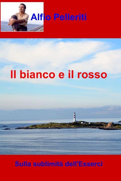 Il bianco e il rosso - Alfio Pelleriti - ebook