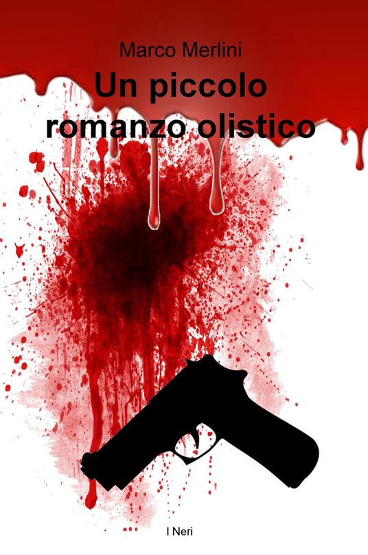 Un piccolo romanzo olistico - Marco Merlini - copertina