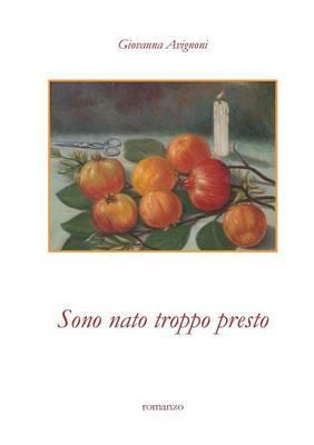 Sono nato troppo presto - Giovanna Avignoni - copertina