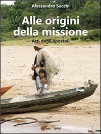 Alle origini della missione. Atti degli apostoli - Alessandro Sacchi - ebook