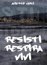 Resisti respira vivi