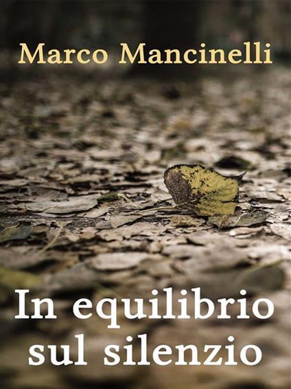 In equilibrio sul silenzio - Marco Mancinelli - ebook