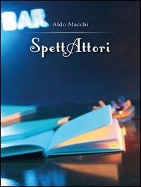 SpettAttori - Aldo Macchi - ebook