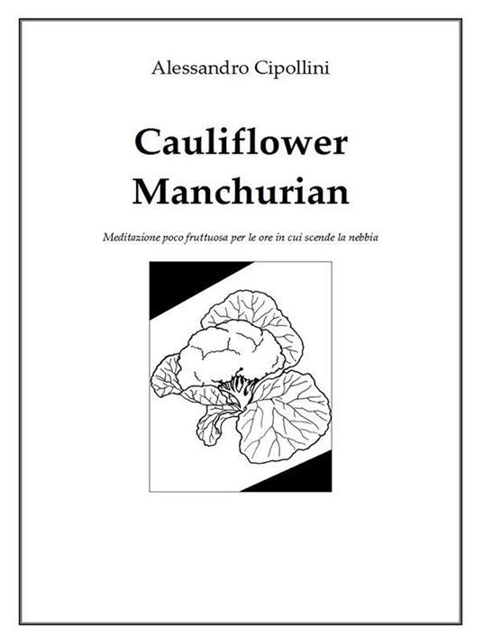 Cauliflower Manchurian - Alessandro Cipollini - ebook