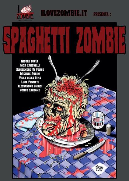 Spaghetti zombie - Nicola Furia,Igor Zanchelli - copertina