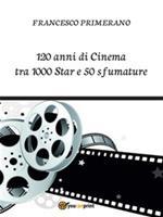 120 anni di cinema tra 1000 star e 50 sfumature