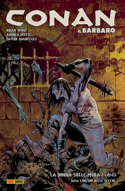 La donna sulle mura & L'incubo delle secche. Conan il Barbaro. Vol. 8 - Davide Gianfelice,Andrea Mutti,Brian Wood - ebook