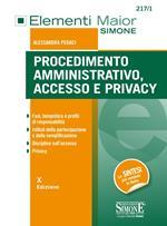 Procedimento amministrativo, accesso e privacy. Fasi, tempistica e profili di responsabilità. Istituti della partecipaziome e della semplificazione. Discipline sull'accesso. Privacy