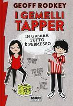 I gemelli Tapper. In guerra tutto è permesso