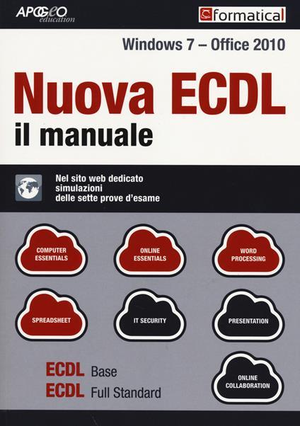 Nuova ECDL. Il manuale. Windows 7 Office 2010. Con aggiornamento online - copertina