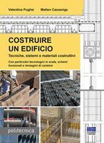 Costruire un edificio. Tecniche, sistemi e materiali costruttivi