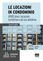 Le locazioni immobiliari e condominio. Affitti brevi, locazioni turistiche e a uso abitativo. Con aggiornamento online