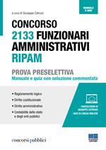 Concorso 2133 funzionari amministrativi RIPAM. Prova preselettiva. Manuale e quiz con soluzione commentata. Con espansione online