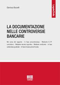 La documentazione nelle controversie bancarie - Gianluca Bozzelli - copertina