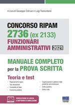 Concorso RIPAM 2736 (ex 2133) Funzionari amministrativi 2021. Manuale completo per la prova scritta. Con espansione online. Con software di simulazione