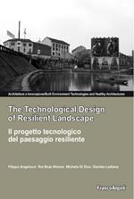 Il progetto tecnologico del paesaggio resiliente-The technological design of resilient landscape