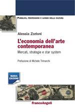 L' economia dell'arte contemporanea. Mercati strategie e star system