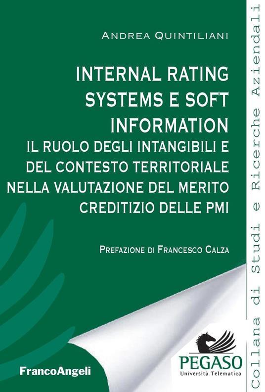 Internal rating systems e soft information. Il ruolo degli intangibili e del contesto territoriale nella valutazione del merito creditizio delle PMI - Andrea Quintiliani - ebook