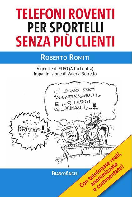 Telefoni roventi per sportelli senza più clienti - Roberto Romiti,Alfio Leotta - ebook