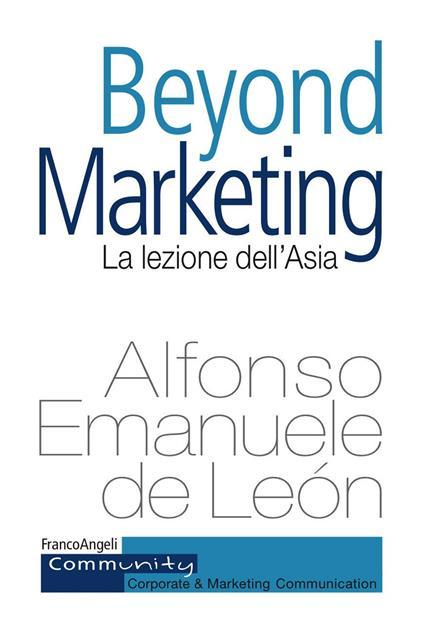 Beyond marketing. La lezione dell'Asia - Alfonso Emanuele De León - ebook