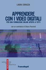 Apprendere con i video digitali. Per una formazione online aperta a tutti