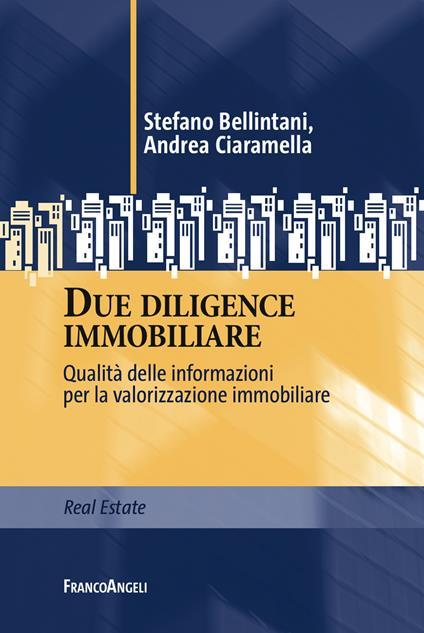 Due diligence immobiliare. Qualità delle informazioni per la valorizzazione immobiliare - Stefano Bellintani,Andrea Ciaramella - ebook