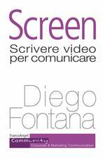 Screen. Scrivere video per comunicare