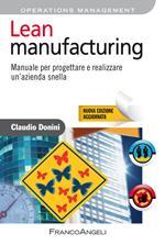 Lean manufacturing. Manuale per progettare e realizzare un'azienda snella