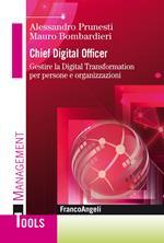 Chief digital officer. Gestire la digital transformation per persone e organizzazioni