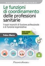 Le funzioni di coordinamento delle professioni sanitarie. I nuovi incarichi di funzione professionale e di funzione organizzativa