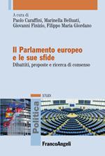 Il Parlamento europeo e le sue sfide. Dibattiti, proposte e ricerca di consenso