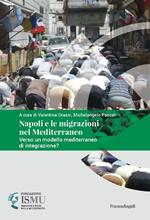 Napoli e le migrazioni nel Mediterraneo. Verso un modello mediterraneo di integrazione?