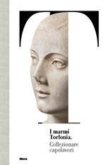 I marmi Torlonia. Collezionare capolavori