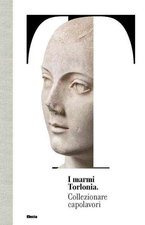 I marmi Torlonia. Collezionare capolavori - copertina