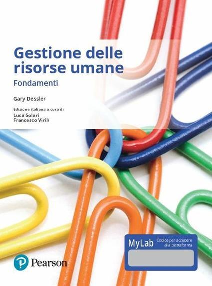 Gestione delle risorse umane. Fondamenti. Ediz. mylab. Con e-text. Con espansione online - Gary Dessler - copertina
