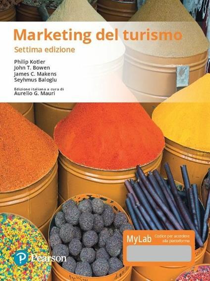 Marketing del turismo. Ediz. Mylab. Con Contenuto digitale per download e accesso on line - Philip Kotler,John T. Bowen,James C. Makens - copertina