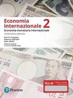 Economia internazionale. Ediz. MyLab. Con Contenuto digitale per accesso on line. Vol. 2: Economia monetaria internazionale.
