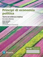 Principi di economia politica. Teoria ed evidenza empirica. Ediz. MyLab. Con Contenuto digitale per accesso on line