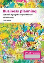 Business planning. Dall'idea al progetto imprenditoriale. Ediz. MyLab. Con Contenuto digitale per accesso on line