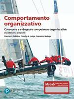 Comportamento organizzativo. Conoscere e sviluppare competenze organizzative. Ediz. MyLab. Con Contenuto digitale per accesso on line