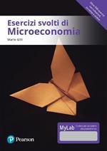 Esercizi svolti di microeconomia. Ediz. MyLab. Con Contenuto digitale per download e accesso on line