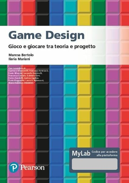 Game design. Gioco e giocare tra teoria e progetto. Ediz. MyLab. Con Contenuto digitale per accesso on line - copertina