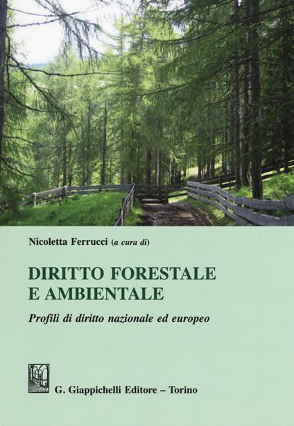 Diritto forestale e ambientale. Profili di diritto nazionale ed europeo - copertina