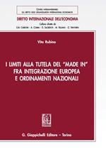 I limiti alla tutela del «Made in» fra integrazione europea e ordinamenti nazionali